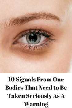 10 Signals From Our Bodies That Need to Be Taken Seriously As A Warning